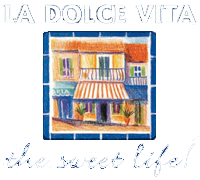 La Dolce Vita - The Sweet Life